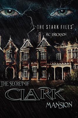 The Secret of Clark Mansion  by  R.C. Erickson