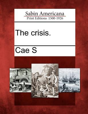 The Crisis.  by  Cae S