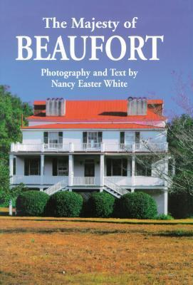 The Majesty of Beaufort  by  Nancy Easter White
