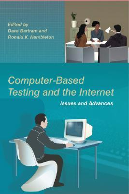 Computer-Based Testing and the Internet: Issues and Advances  by  Dave Bartram