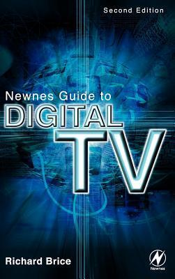 Newnes Guide to Digital TV Richard Brice