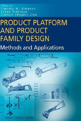 Product Platform and Product Family Design: Methods and Applications  by  Timothy W. Simpson