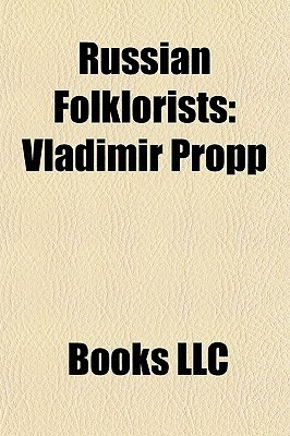 Russian Folklorists  by  Books LLC