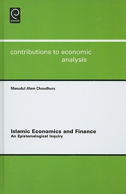 An Advanced Exposition of Islamic Economics and Finance  by  Masudul Alam Choudhury