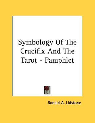 Symbology of the Crucifix and the Tarot - Pamphlet Ronald A. Lidstone