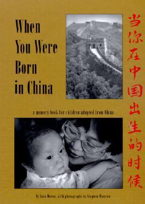 When You Were Born in China: A Memory Book for Children Adopted from China Sara Dorow