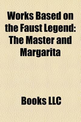 Works Based on the Faust Legend: The Picture of Dorian Gray, Mefistofele, the Devil and Daniel Webster, the Master and Margarita, Waves Books LLC