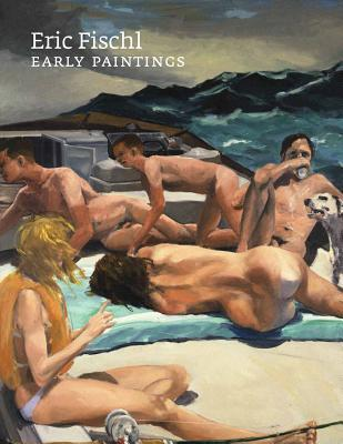 Eric Fischl: Early Paintings  by  Phyllis Tuchman