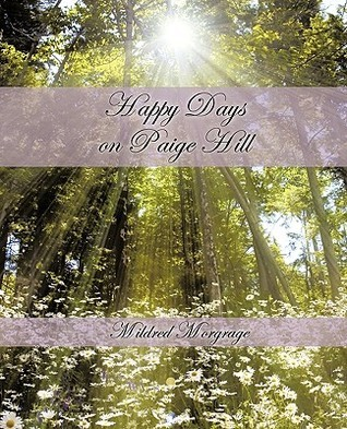 Happy Days on Paige Hill Mildred Morgrage