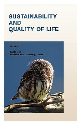 Sustainability and Quality of Life Jack Lee