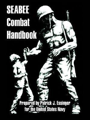 Seabee Combat Handbook Patrick J. Essinger