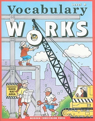 Vocabulary Works, Level B Marjorie Merwin King