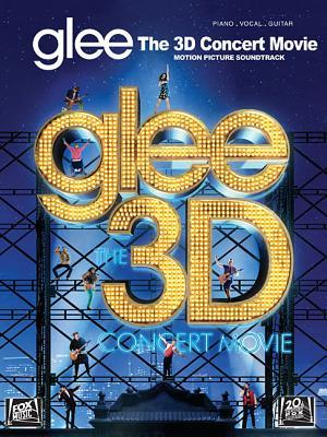 Glee - The 3D Concert Movie Motion Picture Soundtrack Hal Leonard Publishing Company