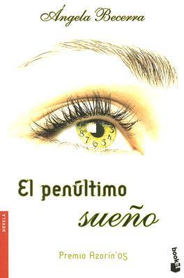 El penultimo sueño  by  Ángela Becerra