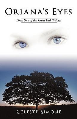 Orianas Eyes (Great Oak Trilogy, #1)  by  Celeste Simone