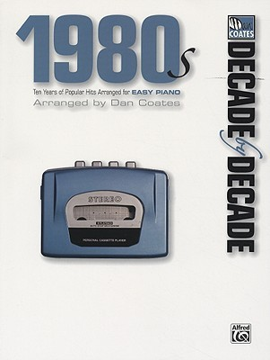 Decade  by  Decade 1980s by Dan Coates