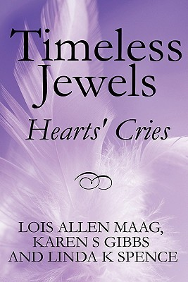 Timeless Jewels: Hearts Cries Lois Allen Maag