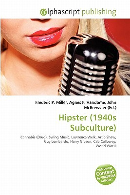 Hipster (1940s Subculture)  by  Frederic P.  Miller