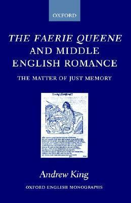 The Faerie Queene and Middle English Romance Andrew King