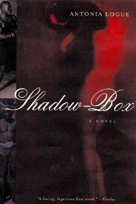 Shadow-Box: A Novel Antonia Logue