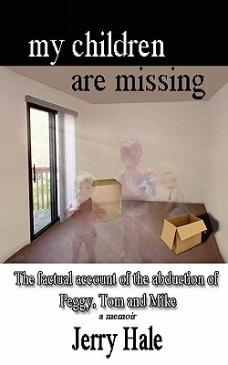 My Children Are Missing  by  Jerry Hale