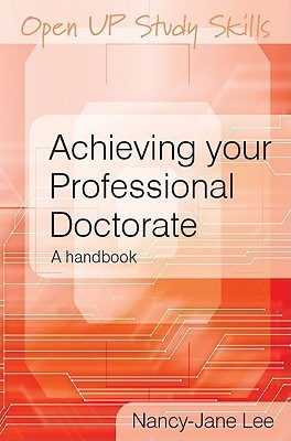 Achieving Your Professional Doctorate  by  Nancy-Jane Lee