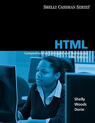 HTML: Comprehensive Concepts and Techniques  by  Gary B. Shelly
