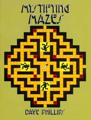 Mystifying Mazes Dave Phillips