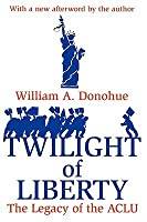 Twilight of Liberty William A. Donohue