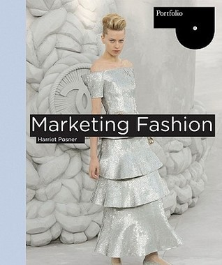 Marketing Fashion: Portfolio Series  by  Harriet Posner