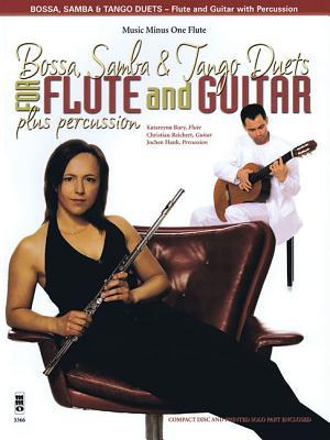 Bossa, Samba and Tango Duets for Flute & Guitar Plus Percussion [With CD]  by  Katarzyna Bury