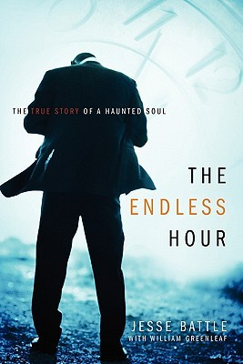 The Endless Hour: The True Story of a Haunted Soul  by  Jesse Battle