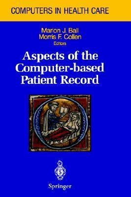 Aspects of the Computer-Based Patient Record Marion J. Bakk