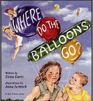 Where Do the Balloons Go?  by  Elena Davis