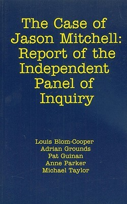 The Case of Jason Mitchell: Report of the Independent Panel of Inquiry  by  Louis Blom-Cooper