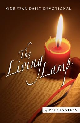 The Living Lamp: One Year Daily Devotional  by  Pete Pawelek