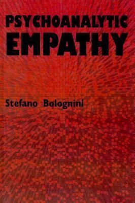 Psychoanalytic Empathy  by  Stefano Bolognini