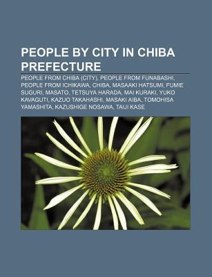 People City in Chiba Prefecture: People from Chiba (City), People from Funabashi, People from Ichikawa, Chiba, Masaaki Hatsumi, Fumie Suguri by Source Wikipedia