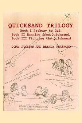Quicksand Trilogy: Book I Pathway to God, Book II Running from Quicksand, Book III Fighting the Quicksand  by  Dora Jameson