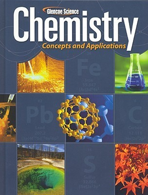 Glencoe Chemistry: Concepts and Applications, Student Edition  by  McGraw-Hill Education