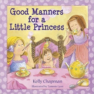 Good Manners for a Little Princess Kelly Chapman