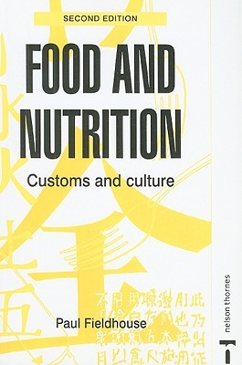 Food & Nutrition: Customs & Culture  by  Paul Fieldhouse