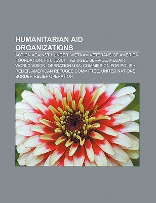 Humanitarian Aid Organizations: Action Against Hunger, Vietnam Veterans of America Foundation, Ihh, Jesuit Refugee Service, Medair Source Wikipedia