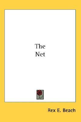 Net  by  Rex Beach