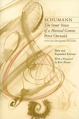 Schumann: The Inner Voices Of A Musical Genius  by  Peter Ostwald