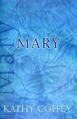Mary  by  Kathy Coffey