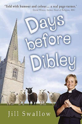 Days Before Dibley  by  Jill Swallow