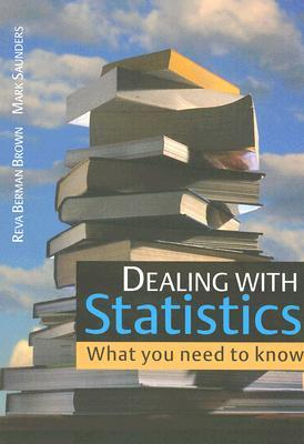 Dealing with Statistics: What You Need to Know Reva Berman Brown