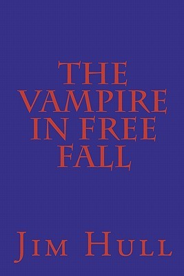 The Vampire in Free Fall  by  Jim Hull