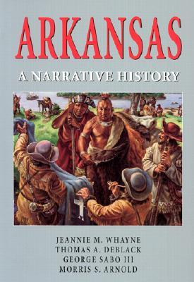 Arkansas: A NARRATIVE HISTORY Jeannie M. Whayne